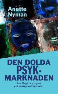 Boken Den dolda psykmarknaden av Anette Nyman innehåller även en intervju med Helena Löfgren