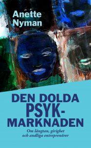 Helena Löfgren intervjuas i boken Den dolda psykmarknaden av Anette Nyman